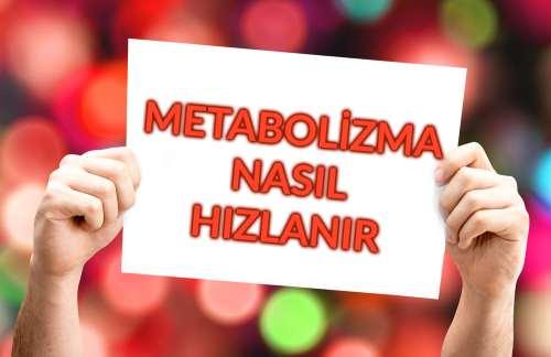metabolizmayı hızlandırmak için
